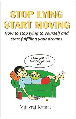 Stop Lying Start Moving